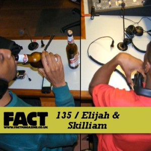 FACT Mix 135 - Elijah & Skilliam